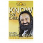 Know Your Child - Sri Sri Ravi Shankar (English)