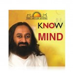 Know Your Mind - Sri Sri Ravi Shankar (English)