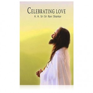 Celebrating Love - Sri Sri Ravi Shankar (English)