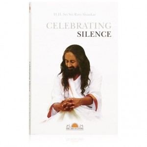 Celebrating Silence - Sri Sri Ravi Shankar (English)